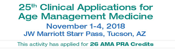 25th Clinical Applications for Age Management Medicine