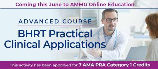 AMMG Advanced BHRT Course - Online Education